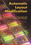Automatic Layout Modification : Including Design Reuse of the Alpha CPU in 0. 13 Micron SOI Technology, Reinhardt, Michael, 1475775873