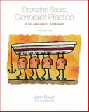 Strengths-Based Generalist Practice : Collaborative Approach, Poulin, John, 0495115878