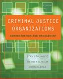 Criminal Justice Organizations, Stojkovic, Stan and Kalinich, David, 0534645879