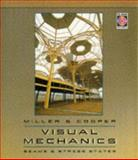 Visual Mechanics : Beams and Stress States, Gregory R Miller, Stephen C. Cooper, 0534955878