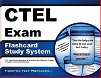 CTEL Exam Flashcard Study System : CTEL Test Practice Questions and Review for the California Teacher of English Learners Examination, CTEL Exam Secrets Test Prep Team, 160971587X
