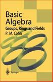 Basic Algebra : Groups, Rings and Fields, Cohn, Paul M., 1852335874