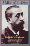 A Mind of Its Own : Tourette's Syndrome - A Story and a Guide, Bruun, Ruth D. and Bruun, Bertel, 0195065875