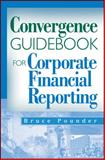 Convergence Guidebook for Corporate Financial Reporting, Pounder, Bruce and Pounder, 0470285877