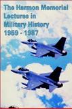 The Harmon Memorial Lectures in Military History, 1959-1987, Harry R. Borowski, 0898755875