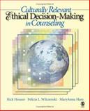 Culturally Relevant Ethical Decision-Making in Counseling 9781412905879