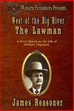 West of the Big River: the Lawman, James Reasoner, 1484045874