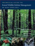 Technical Guide to Forest Wildlife Habitat Management in New England, DeGraaf, Richard M. and Leak, William B., 1584655879