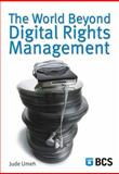 The World Beyond Digital Rights Management, Umeh, Jude, 1902505875