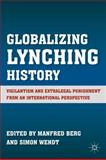 Globalizing Lynching History 9780230115880