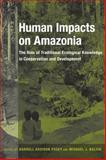Human Impacts on Amazonia 9780231105880