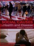 Social Causes of Health and Disease, Cockerham, William, 0745635881