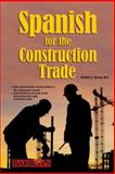 Spanish for the Construction Trade, William C. Harvey, 0764135880