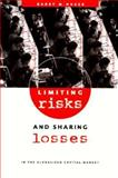 Limiting Risks and Sharing Losses in the Globalized Capital Market, Hager, Barry M., 0943875889