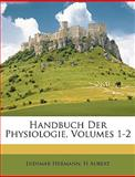Handbuch Der Physiologie, Volumes 1-2, Ludimar Hermann and H. Aubert, 1148495886