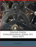 United States Congressional Serial Set, Issue 6473, Anonymous, 1286795885