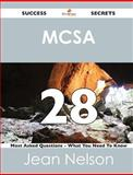 McSa 28 Success Secrets - 28 Most Asked Questions on Mcsa - What You Need to Know, Jean Nelson, 1488515883