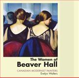 The Women of Beaver Hall, Evelyn Walters, 1550025880