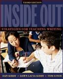 Inside Out, Third Edition : Strategies for Teaching Writing, Kirby, Dan and Kirby, Dawn Latta, 0325005885