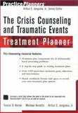 The Crisis Counseling and Traumatic Events Treatment Planner, Kolski, Tammi D. and Avriette, Michael, 0471395889