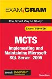 MCTS : Implementing and Maintaining Microsoft SQL Server 2005, Exam 70-431, Moore, Thomas, 0789735881