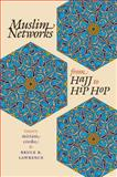 Muslim Networks from Hajj to Hip Hop, , 080785588X