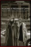 Making a Promised Land : Harlem in Twentieth-Century Photography and Film, Massood, Paula J., 0813555884