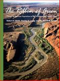 The Ribbon of Green : Change in Riparian Vegetation in the Southwestern United States, Webb, Robert H. and Leake, Stanley A., 0816525889