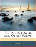 Richard's Tower, and Other Poems, S. Collinson, 1141215888