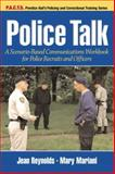 Police Talk : A Scenario-Based Communications Workbook for Police Recruits and Officers, Reynolds, Jean and Mariani, Mary, 0130895881