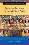Jews and Judaism in the Middle Ages, Theodore L. Steinberg, 0275985881