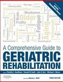 A Comprehensive Guide to Geriatric Rehabilitation : [previously Entitled Geriatric Rehabilitation Manual], , 0702045888