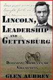 Lincoln, Leadership and Gettysburg, Glen Aubrey, 0979735882