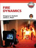 Fire Dynamics with MyFireKit, Gorbett, Gregory E. and Pharr, James L., 0135075882