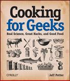 Cooking for Geeks : Real Science, Great Hacks, and Good Food, Potter, Jeff, 0596805888