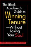 The Black Academic's Guide to Winning Tenure Without Losing Your Soul, Rockquemore, Kerry Ann and Laszloffy, Tracey, 1588265889