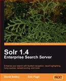 Solr 1. 4 Enterprise Search Server, Smiley, David and Pugh, Eric, 1847195881
