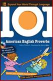 101 American English Proverbs : Enrich Your English Conversation with Colorful Everyday Sayings, Collis, Harry, 0071615881