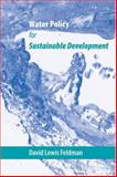 Water Policy for Sustainable Development, Feldman, Dave, 0801885884
