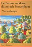 Litterature Moderne du Monde Francophone : Une Anthologie, Thompson, Peter and Tribune Media Services Staff, 0844215880