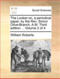 The Looker-on, a Periodical Paper, by the Rev Simon Olive-Branch, a M, William Roberts, 1140745883