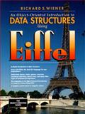An Object-Oriented Introduction to Data Structures Using Eiffel, Wiener, Richard S., 0131855883