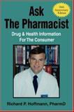 Ask the Pharmacist, Richard Hoffmann, 0595345883
