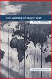 The Waning of Major War : Theories and Debates, Väyrynen, Raimo, 0714685887