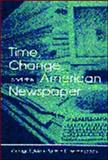Time, Change and the American Newspaper, Sylvie, George and Witherspoon, Patricia D., 0805835881
