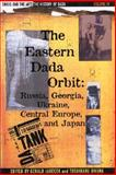 The Eastern Data Orbit Vol. IV : Russia, Georgia, the Ukraine, Central Europe and Japan, Stephen C. Foster, 081610588X