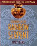 Creations of the Rainbow Serpent : Polychrome Ceramic Designs from Ancient Panama, Helms, Mary, 0826315887