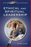 What Every Principal Should Know about Ethical and Spiritual Leadership, Glanz, Jeffrey, 1412915880