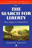 The Search for Liberty : From Origins to Independence, Wright, Esmond, 1557865884