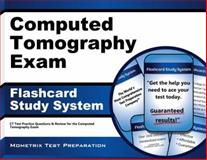 Computed Tomography Exam Flashcard Study System : CT Test Practice Questions and Review for the Computed Tomography Exam, CT Exam Secrets Test Prep Team, 1609715888